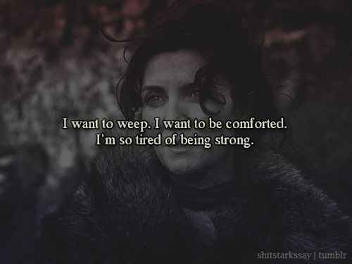 I Want To Weep, She Thought. I Want To Be Comforted. I'm