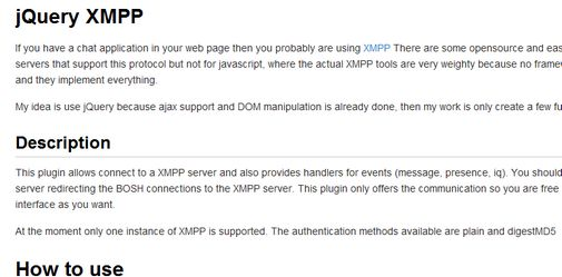 jQuery XMPP allows connection to an XMPP server and also provides handlers for events (message, presence, iq). You should have a web server redirecting the BOSH connections to the XMPP server. This plugin only offers the communication so you are free to do you user interface as you want.