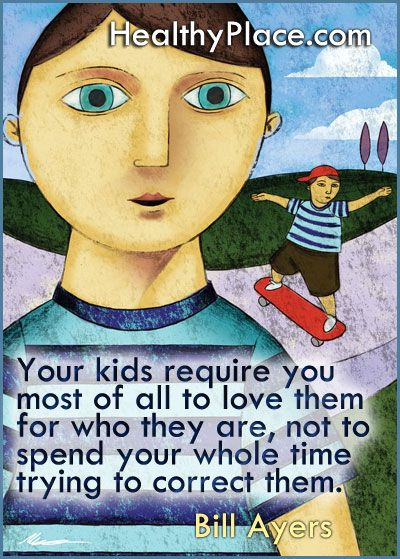 Parenting quote: Your kids require you most of all to love them for who they are, not to spend your whole time trying to correct them.