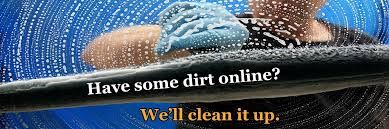 your reputation is dirty online....... Never become panic aReputation clean up