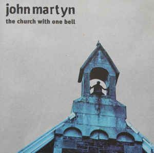 John Martyn - The Church With One Bell (CD, Album) at Discogs