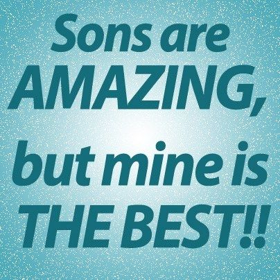 My Son Is My Everything Quotes Amazing So So True My Son Is My