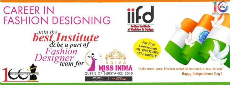 Feel Free To call us on this Independence Day!! Get a chance to be the part of Miss India 2015.  100% Placement. Call Now - 09803329989 www.iifd.in #fashion #design #professional #courses #study #india #indian #institute #of #fashion #iifd.in #best #chandigarh #designing #admission #open #now #create #imagine #fashion #law #diploma #degree #masters #fun #learning #jobs #costume #missindia #education #partner #designing #top #institute #in #chandigarh