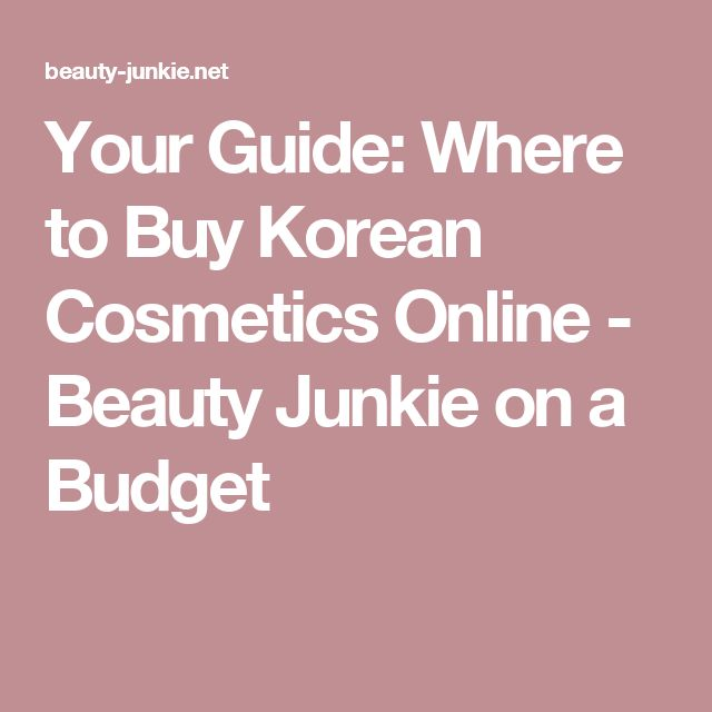 Your Guide: Where to Buy Korean Cosmetics Online - Beauty Junkie on a Budget