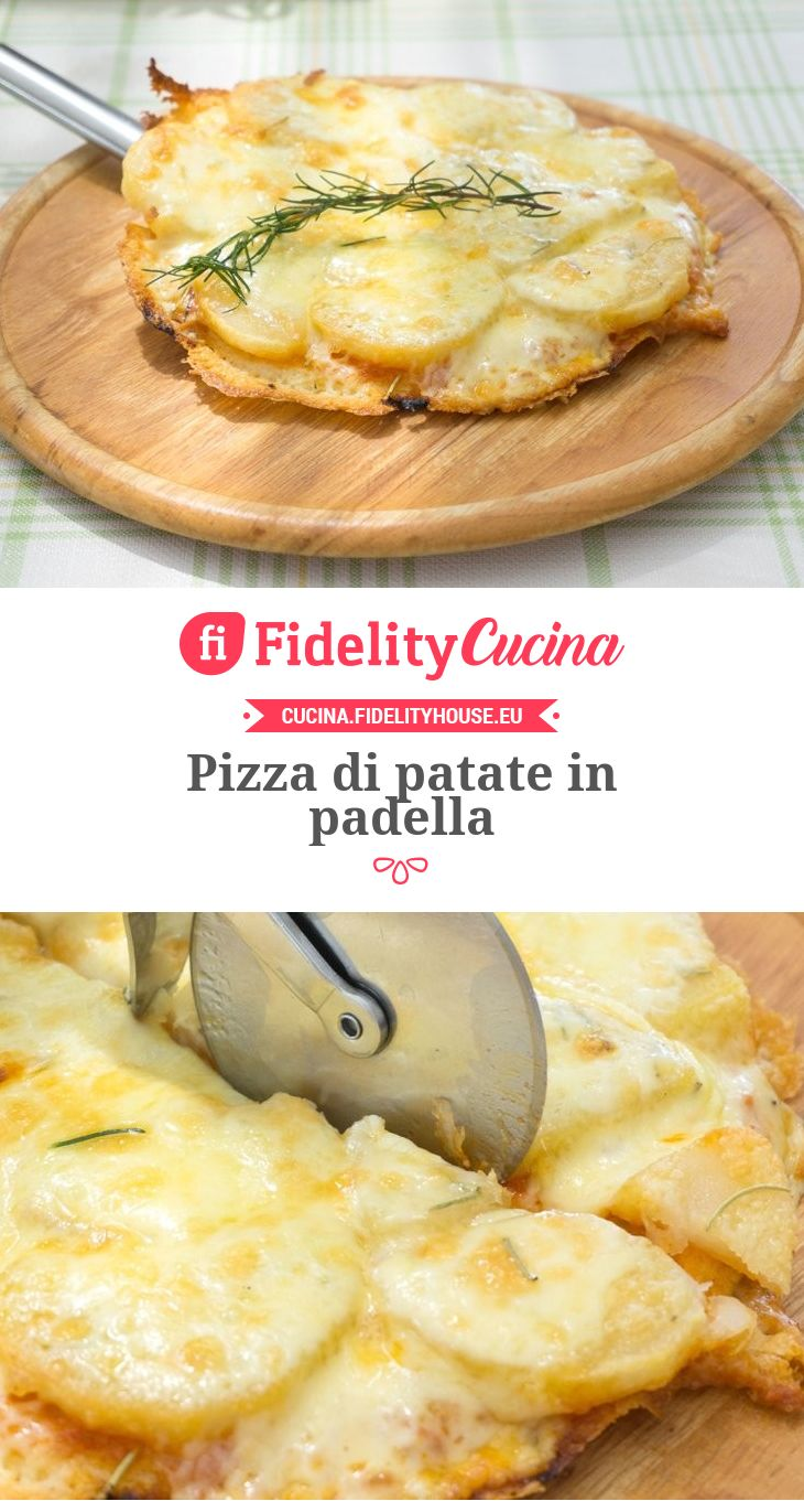 Pizza di patate in padella