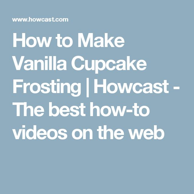 How to Make Vanilla Cupcake Frosting | Howcast - The best how-to videos on the web