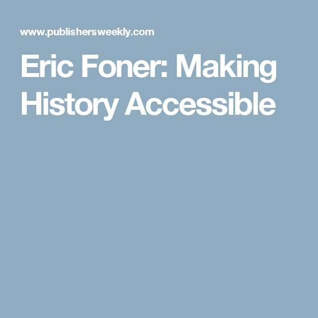 Eric Foner: Making History Accessible