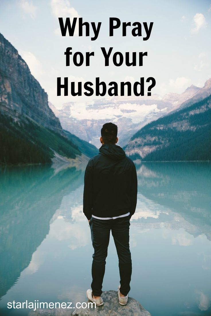 Why Pray For Your Husband?