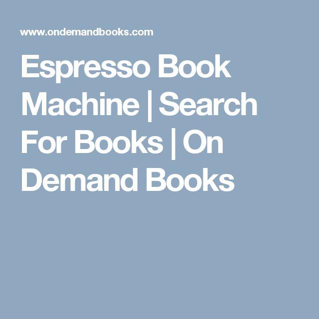 Espresso Book Machine   Search For Books   On Demand Books