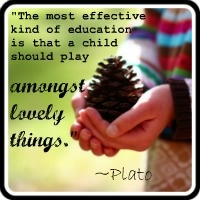 plato - the most effective kind of education is that children should play amongst lovely things