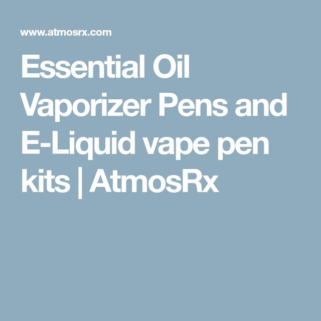 Essential Oil Vaporizer Pens and E-Liquid vape pen kits | AtmosRx