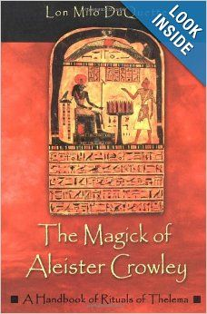 The Magick of Aleister Crowley: A Handbook of the Rituals of Thelema: Lon Milo Duquette: 9781578632992