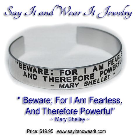 Beware: For I Am Fearless, And Therefore Powerful ~ This brace is a quote from Mary Shelley's Frankenstein. #Frankenstein #maryshelley #bracelet #powerful #shopping #gift #fearless #jewelry #sayitandwearit #love #handmade #quote