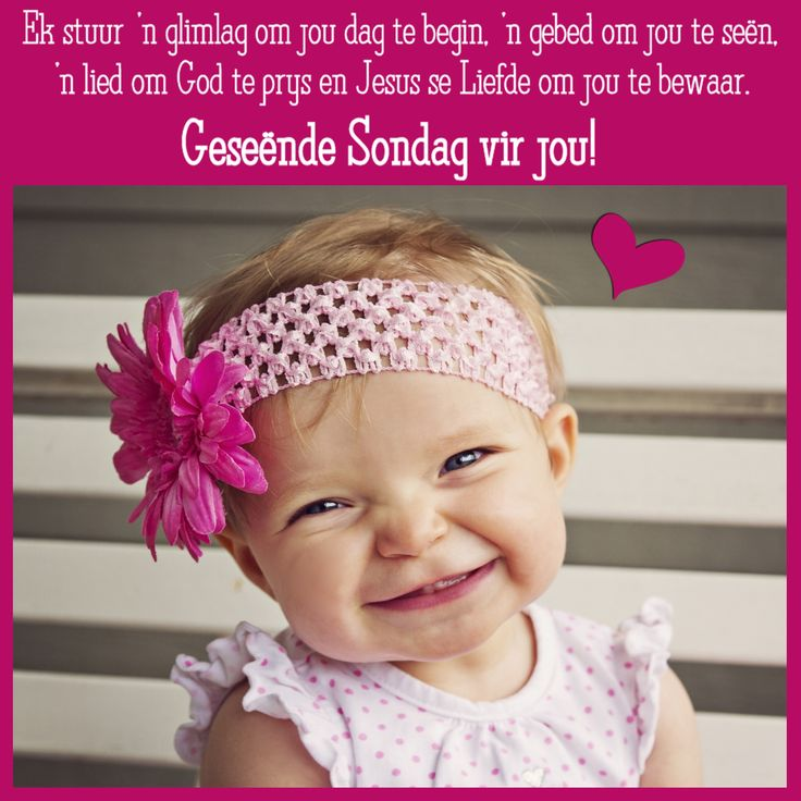 Ek stuur 'n glimlag om jou dag te begin, 'n gebed om jou te seën, 'n lied om God te prys en Jesus se Liefde om jou te bewaar. Geseënde Sondag vir jou!