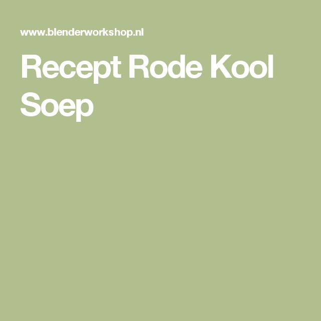 Recept Rode Kool Soep