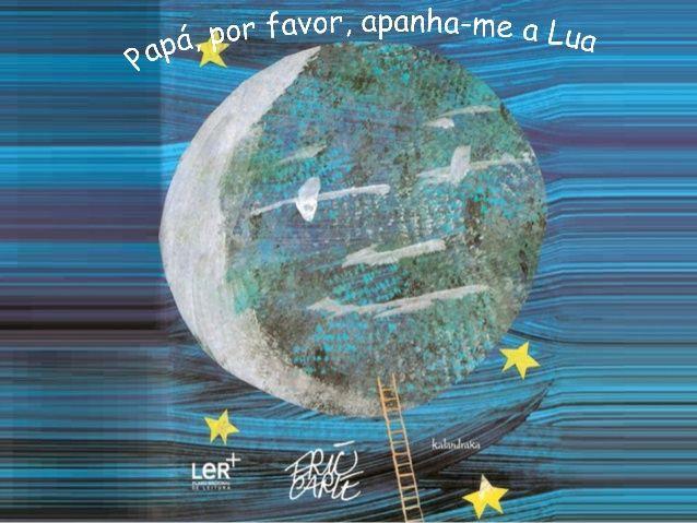 Papá por favor apanha-me a lua...