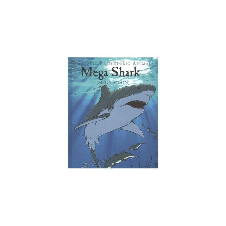 Mega Shark : Megalodon (Library) (Gary Jeffrey)