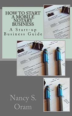 How to Start A Mobile Notary Business: A Start-up Busines... https://www.amazon.com/dp/1456388916/ref=cm_sw_r_pi_dp_x_m6jmybA8FYXG6