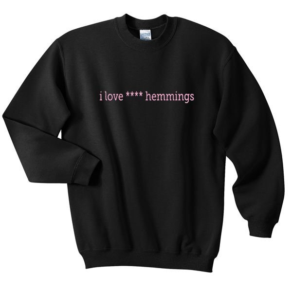i love jack or luck hemmings sweatshirt