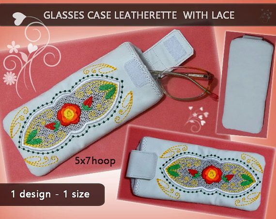 Glasses case leatherette combined with lace No.236 - Machine embroidery digitization./INSTANT DOWNLOAD