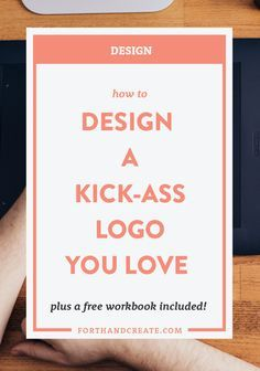 Hello friend. Today I'm writing about how to design a kick-ass logo you  love. After seeing so many people in Facebook groups asking for logo advice  I thought it would be a great time to share my knowledge and process with  you. I'm here to make things a little smoother and to take away any stress  you might be feeling. I've also included a free logo workbook to help you  start brainstorming your ideas. So let's dive right in.
