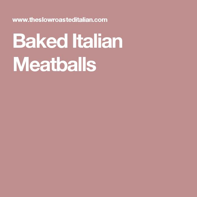 Baked Italian Meatballs