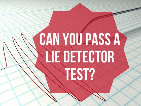 Get into someone else's shoes, and see if you have what it takes to pass a lie detector test? - yep