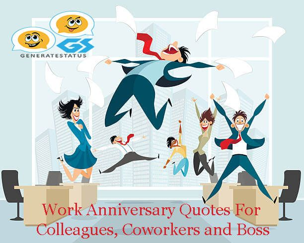 Work Anniversary Quotes For Colleagues Coworkers And Boss Work Anniversary Work Anniversary Quotes Anniversary Quotes