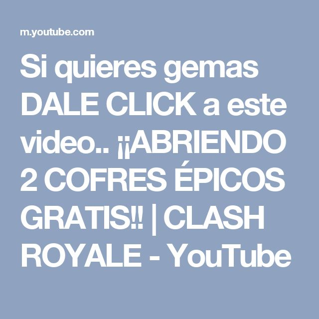 Si quieres gemas DALE CLICK a este video.. ¡¡ABRIENDO 2 COFRES ÉPICOS GRATIS!! | CLASH ROYALE - YouTube