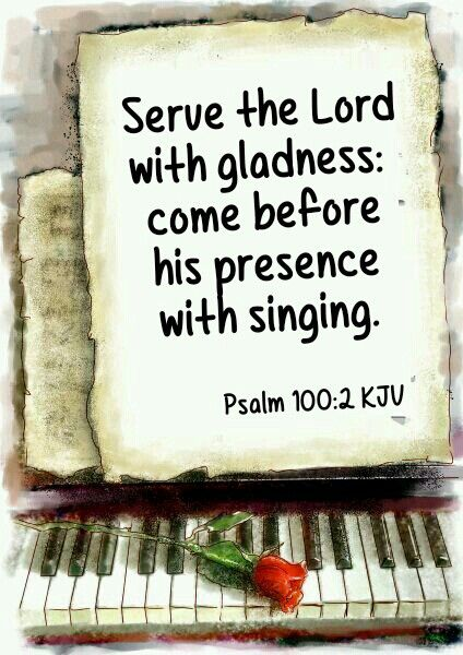 Psalm 100:2 KJV                                                                                                                                                                                 More