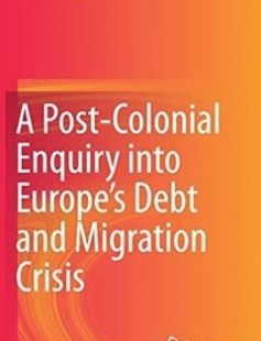 A Post-Colonial Enquiry into Europe?s Debt and Migration Crisis free download by Ranabir Samaddar (auth.) ISBN: 9789811022111 with BooksBob. Fast and free eBooks download.  The post A Post-Colonial Enquiry into Europe?s Debt and Migration Crisis Free Download appeared first on Booksbob.com.