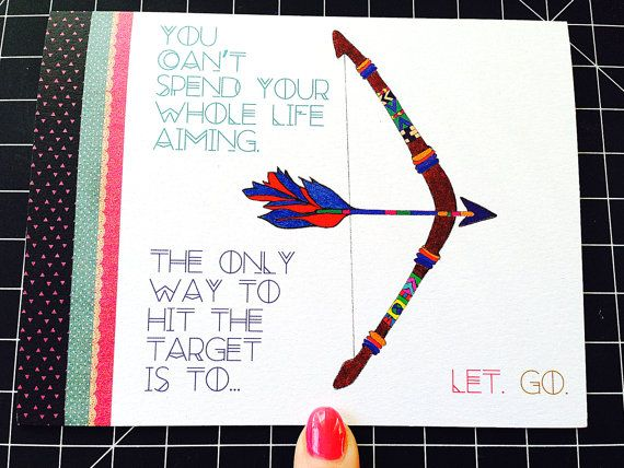 "Moving Forward Graduation Card - ""You can't spend your whole life aiming.  The only way to hit the target is to let go."""