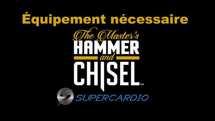 Voici l'équipement nécessaire avec Hammer & Chisel (choix entre poids ou bande de résistance, bench ou ballon, barre à chinup ou band de résitance, etc).