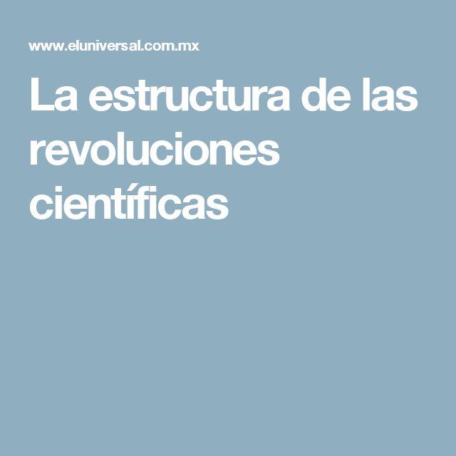 La estructura de las revoluciones científicas