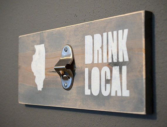 Drink local home brew bottle opener by RchristopherDesigns