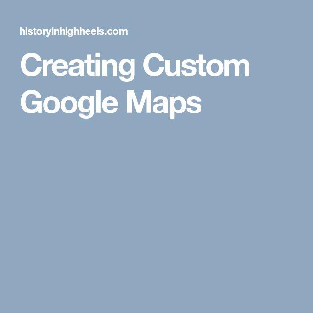 Creating Custom Google Maps