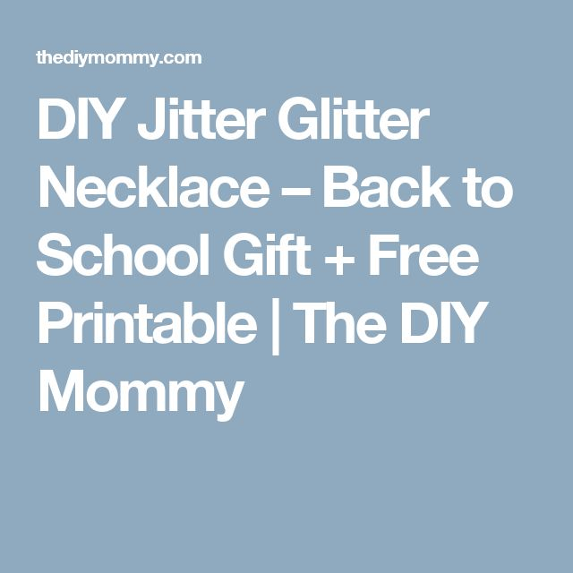 DIY Jitter Glitter Necklace – Back to School Gift + Free Printable | The DIY Mommy