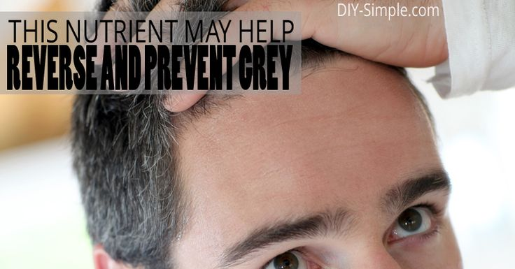 This Nutrient May Help to Reverse and Prevent Grey Hair - DIY-Simple