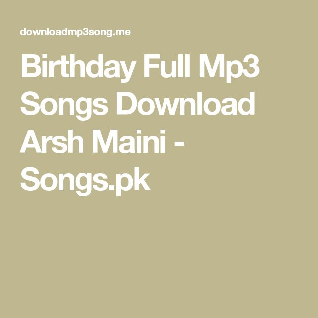 Birthday Full Mp3 Songs Download Arsh Maini - Songs.pk