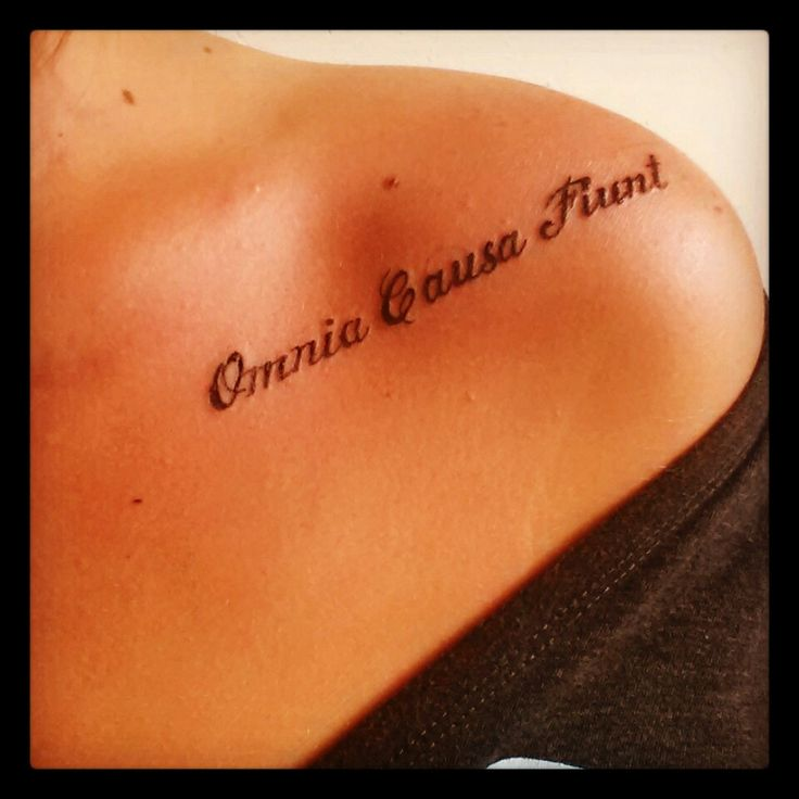 My New Tattoo. This Is The Fourth. Omnia Causa Fiunt