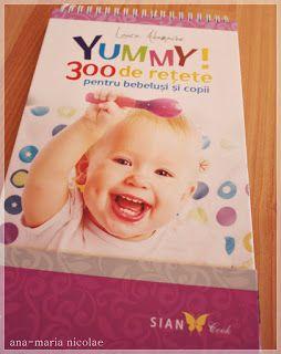 300 de retete pentru bebelusi si copii, Laura Adamache - Ama Nicolae