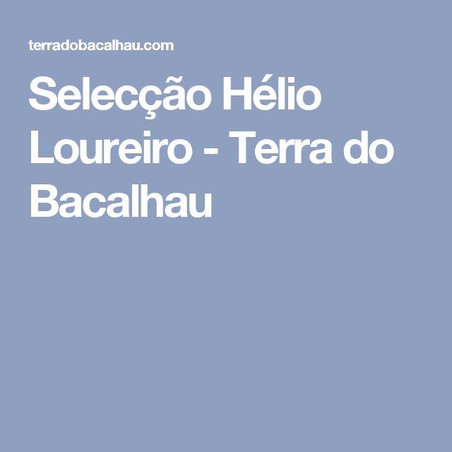 Selecção Hélio Loureiro - Terra do Bacalhau
