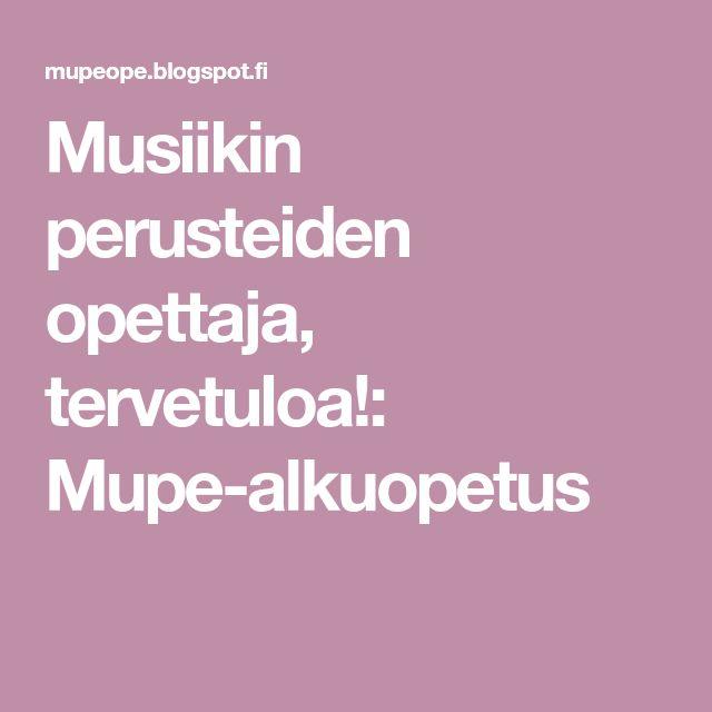 Musiikin perusteiden opettaja, tervetuloa!: Mupe-alkuopetus