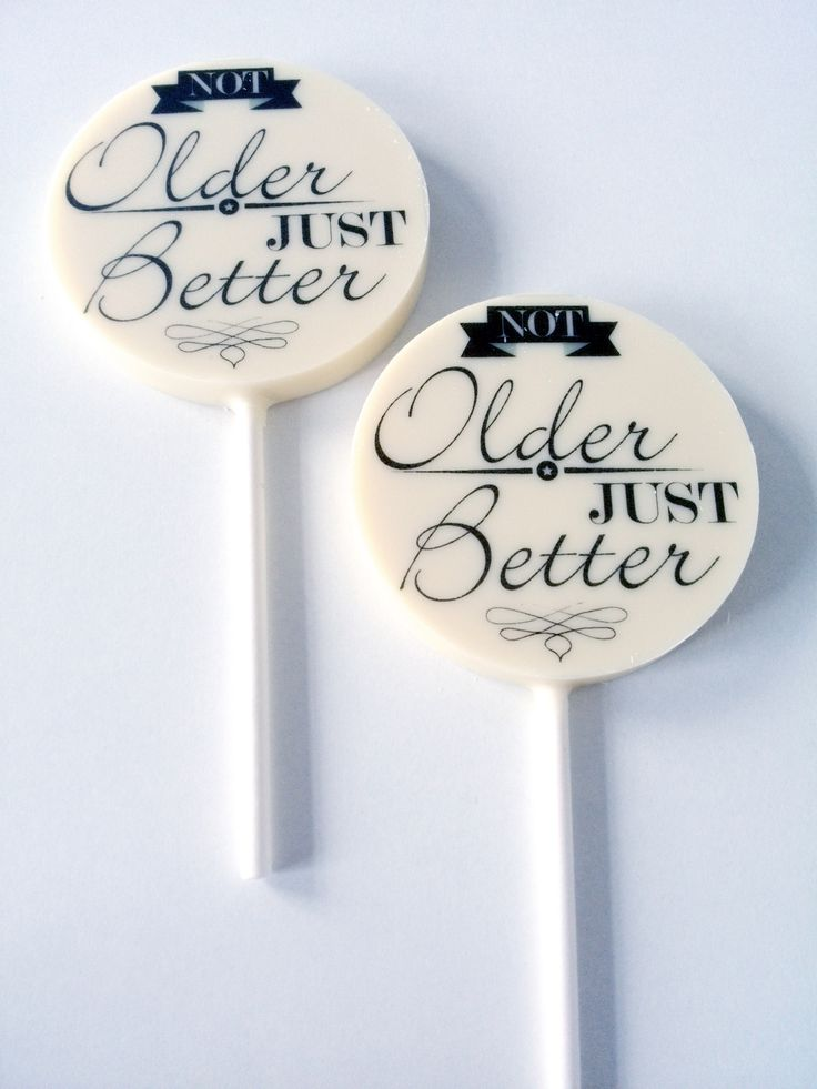 """Not older, Just better"" personalized birthday gift"