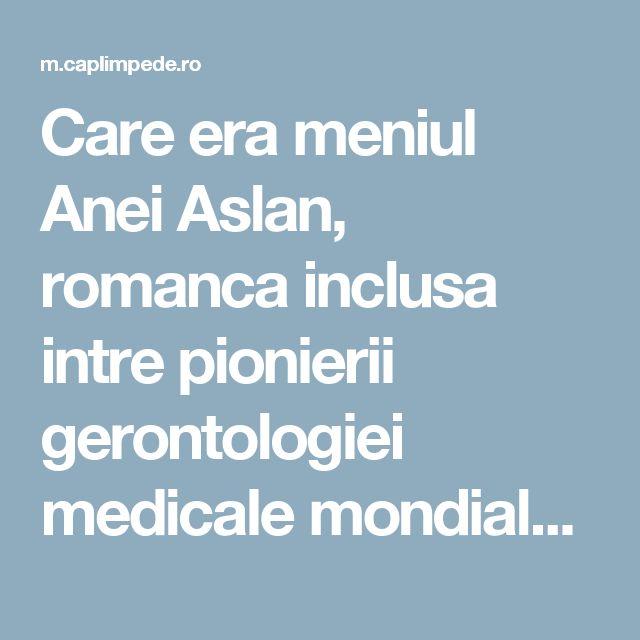 Care era meniul Anei Aslan, romanca inclusa intre pionierii gerontologiei medicale mondiale! – Cap Limpede