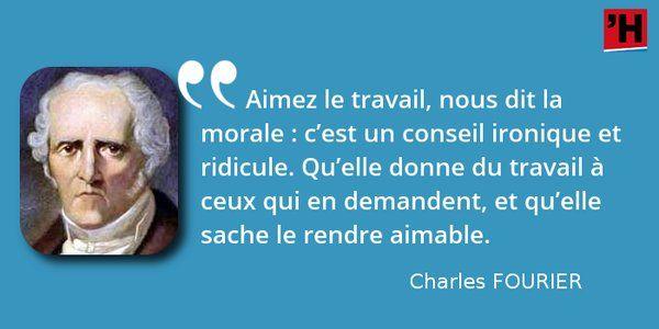 """Travail : """"odieux en civilisation par l'injustice des maîtres, la tristesse des ateliers"""" #citation #histoire #culture #Fourier"""