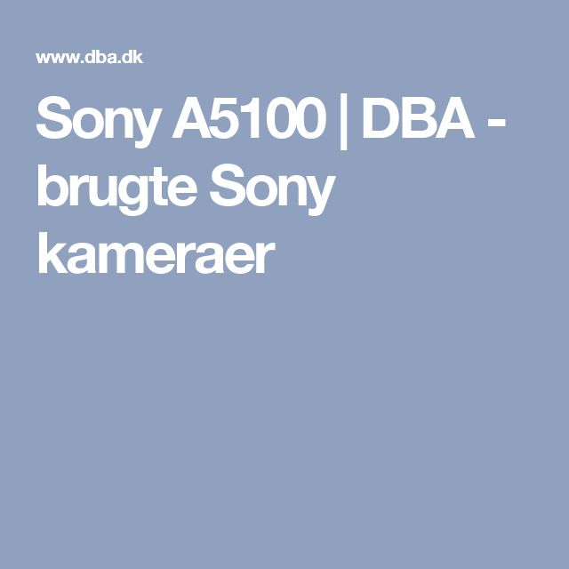 Sony A5100   DBA - brugte Sony kameraer