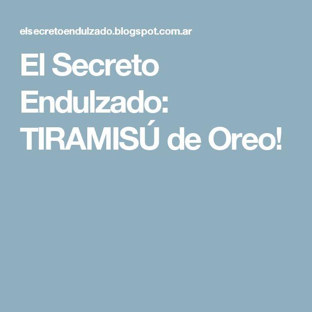 El Secreto Endulzado: TIRAMISÚ de Oreo!