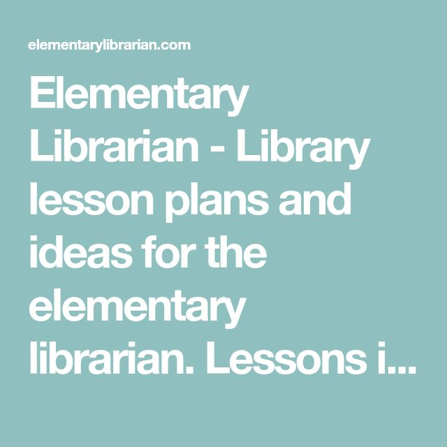 Elementary Librarian - Library lesson plans and ideas for the elementary librarian. Lessons incorporate Common Core and AASL standards.