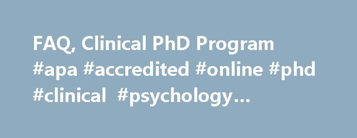 FAQ, Clinical PhD Program #apa #accredited #online #phd #clinical #psychology #programs http://sweden.remmont.com/faq-clinical-phd-program-apa-accredited-online-phd-clinical-psychology-programs/  # Psychology | Clinical PhD Program: FAQ Frequently Asked Questions Is the program APA accredited? Yes, the Clinical Psychology Program at AU has been accredited by the American Psychological Association's Committee on Accreditation (CoA) since 1972. CoA is part of the Office of Program Consultation…